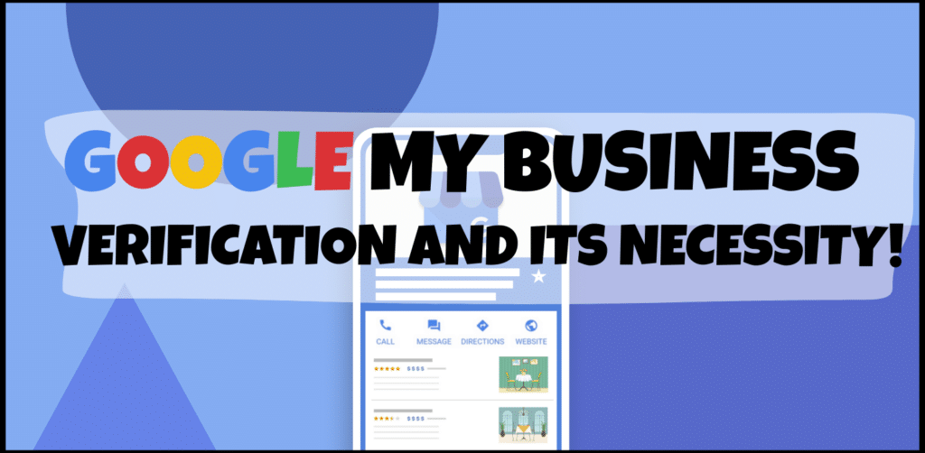 Google My Business Verification And Its Necessity!